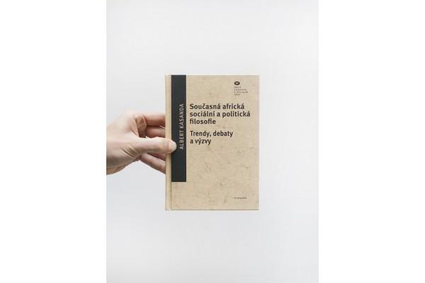 Současná africká sociální a politická filosofie / Trendy, debaty a výzvy – Albert Kasanda