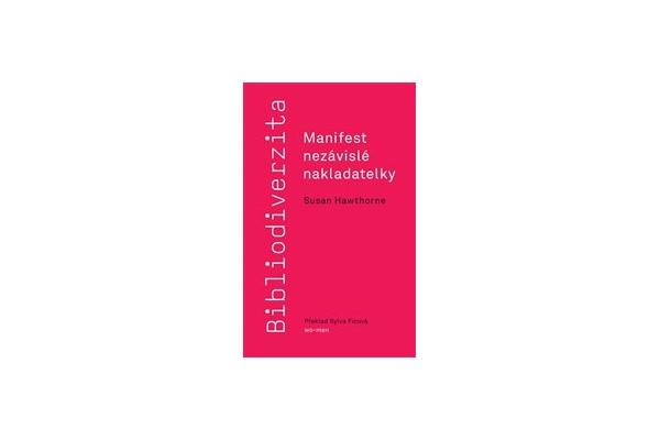 Bibliodiverzita / Manifest nezávislé nakladatelky – Susan Hawthorne