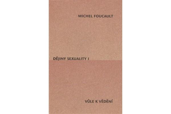 Dějiny sexuality I. / Vůle k vědění – Michel Foucault