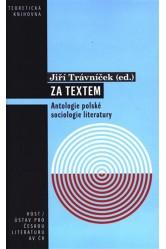Za textem / Antologie polské sociologie literatury – Jiří Trávníček (ed.)