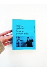 Reportáž z onoho světa – Frigyes Karinthy