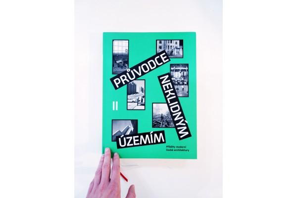 Průvodce neklidným územím II / Příběhy moderní české architektury – Ondřej Horák, Vojtěch Šeda