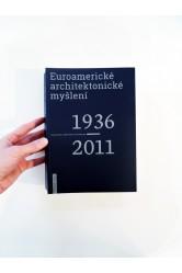Euroamerické architektonické myšlení 1936 - 2011 – Rostislav Švácha, Milena Sršňová, Jana Tichá (eds.)