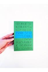 Tvar času / Poznámky k dějinám věcí – George Kubler