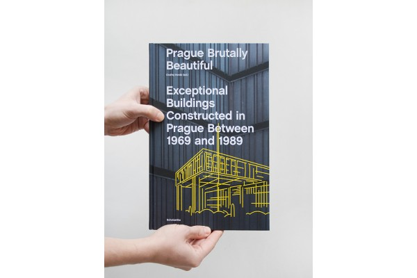 Prague Brutally Beautiful / jExceptional Buildings Constructed in Prague between 1969 and 1989 – Ondřej Horák (ed.)