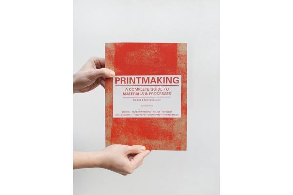 Printmaking / A Complete Guide to Materials & Processes – Bill Fick, Beth Grabowski