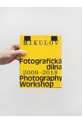 Mikulov / Fotografická dílna 2009 - 2018