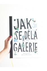 Jak se dělá galerie – 2. vydání