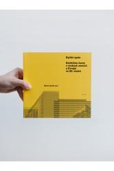 Bydlet spolu / Kolektivní domy v českých zemích a Evropě ve 20. století – Hubert Guzik (ed.)