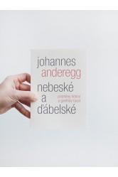 Nebeské a ďábelské / Proměny lidství a Goethův Faust – Johannes Anderegg