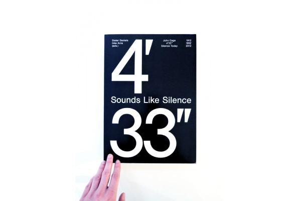"Sounds Like Silence / John Cage - 4'33"" - Silence Today – Inke Arns, Dieter Daniels"