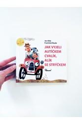 Jak vyjeli autíčkem Cvalík, Alík se strýčkem – Jan Alda