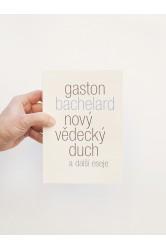 Nový vědecký duch a další eseje – Gaston Bachelard