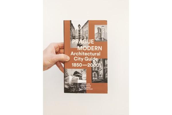 Prague Modern / Architectural City Guide 1850 - 2000 – Zdeněk Lukeš, Petr Kratochvíl, Pavel Hroch