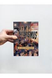 F. T. M. Futurismus / Malý bedekr futuristické avantgardy – Kateřina Hloušková