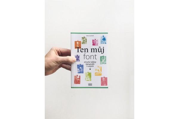 Ten můj font / Stručné dějiny typografie v esejích – Simon Garfield