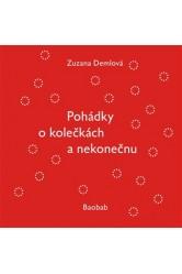 Pohádky o kolečkách a nekonečnu – Zuzana Demlová