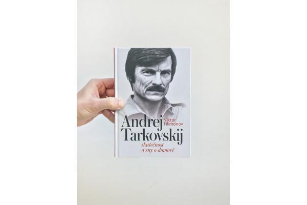 Andrej Tarkovskij / Skutečnost a sny o domově – Viktor Filimonov