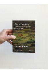 Čtvrtá revoluce / Jak infosféra mění tvář lidské reality – Luciano Floridi