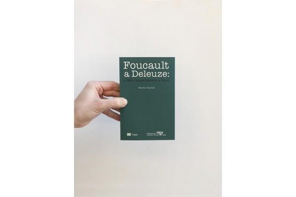 Foucault a Deleuze: O těle, experimentu a etice –Martin Charvát