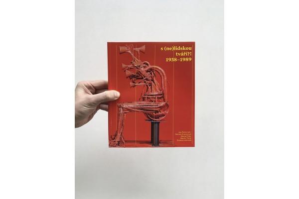 S (ne)lidskou tváří?! 1938 – 1989 – Jan Šícha (ed.)