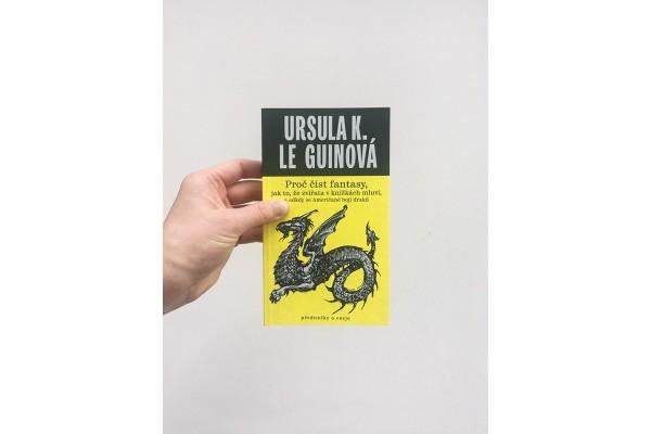 Proč číst fantasy, jak to, že zvířata v knížkách mluví a odkdy se Američané bojí draků –Ursula K. Le Guinová