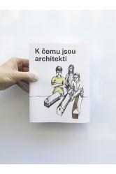 K čemu jsou architekti – Ondřej Dušek, Karolína Jirkalová