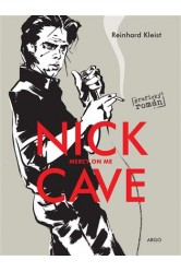 Nick Cave, Mercy On Me – Reinhard Kleist