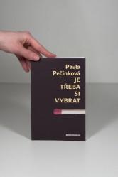 Pavla Pečinková / Je třeba si vybrat