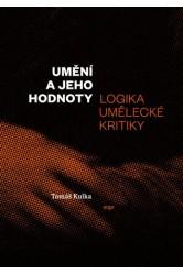 Umění a jeho hodnoty / Logika umělecké kritiky – Tomáš Kulka