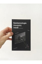 Epistemologie (nových) médií –Tomáš Dvořák a kol.