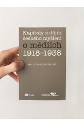 Kapitoly z dějin českého myšlení o médiích 1918-1938 – Martin Charvát, Jan Jirák a kol.
