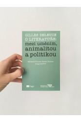 Gilles Deleuze o literatuře: mezi uměním, animalitou a politikou – Michaela Fišerová, Martin Charvát, Gregg Lambert