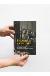 Šílenství a civilizace / Kulturní historie duševních chorob od bible po Freuda a od blázince k moderní medicíně –Andrew Sull