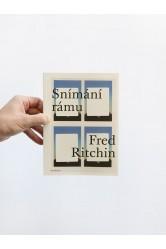 Snímání rámu – Fred Ritchin