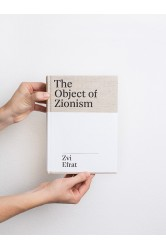 The Object of Zionism / The Architecture of Israel – Zvi Efrat