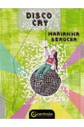 Disco Cry – Marianna Serocka