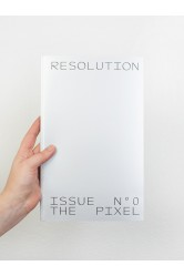 RESOLUTION magazine # 0 – The Pixel