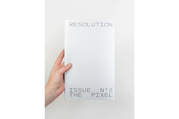 RESOLUTION magazine # 0 – The Pixel
