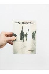 Vizuální antropologie / Kultura žitá a viděná – David Čeněk, Tereza Porybná (eds.)