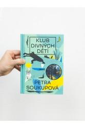 Klub divných dětí – Petra Soukupová