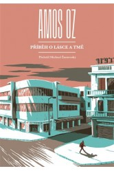 Příběh o lásce a tmě - Amos Oz