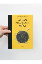 Atlas ztracených měst – Aude de Tocqueville