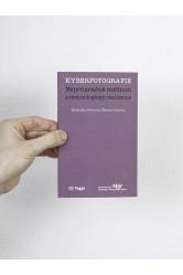 Kyberfotografie / Neprůzračné médium a technologický realismus – Michaela Fišerová, Martin Charvát