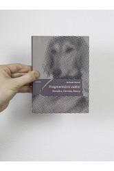 Fragmentární vidění / Ranciere, Derrida, Nancy – Michaela Fišerová