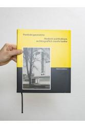 Poetická geometrie / Moderní architektura ve fotografiích Josefa Sudka – Mariana Kubištová
