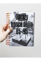 Obrazy konců dějin / Česká vizuální kultura 1985-1995 – Pavel Vančát (ed.)