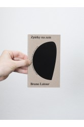 Zpátky na zem / Jak se vyznat v politice Nového klimatického režimu – Bruno Latour