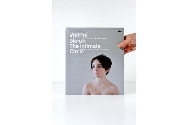 Vnitřní okruh v současné české fotografii / The Intimate Circle in Contemporary Czech Photography / Vladimír Birgus