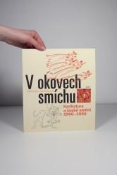 V okovech smíchu / Karikatura a české umění 1900–1950